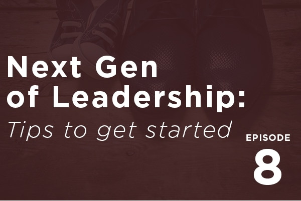 Next generation of leadership podcast episode